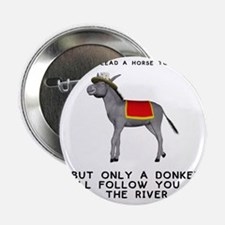 """T0035A-DonkeyToRiver-2000x2000 2.25"""" Button"""