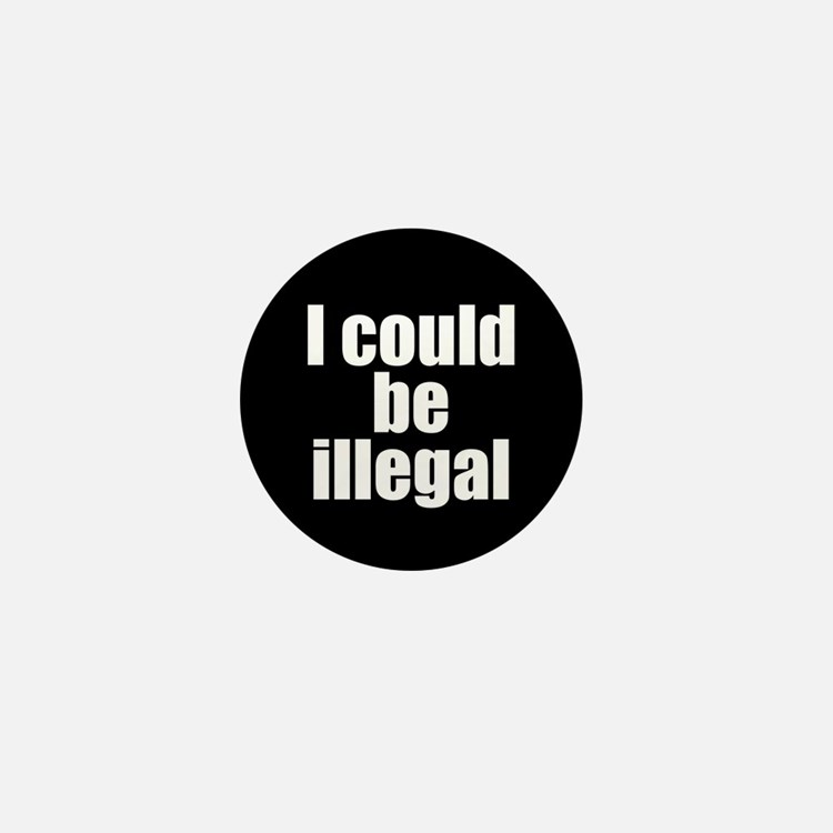 icouldbeillegal Mini Button