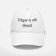 EdgarIsStillDead Baseball Baseball Cap