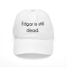EdgarIsStillDead Baseball Cap