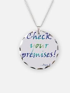 Check Your Premises Necklace