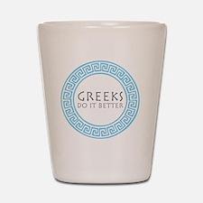 greeks do it better Shot Glass