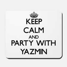 Keep Calm and Party with Yazmin Mousepad