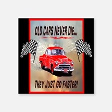 "Old Cars Never Die! ( 5 x8) Square Sticker 3"" x 3"""