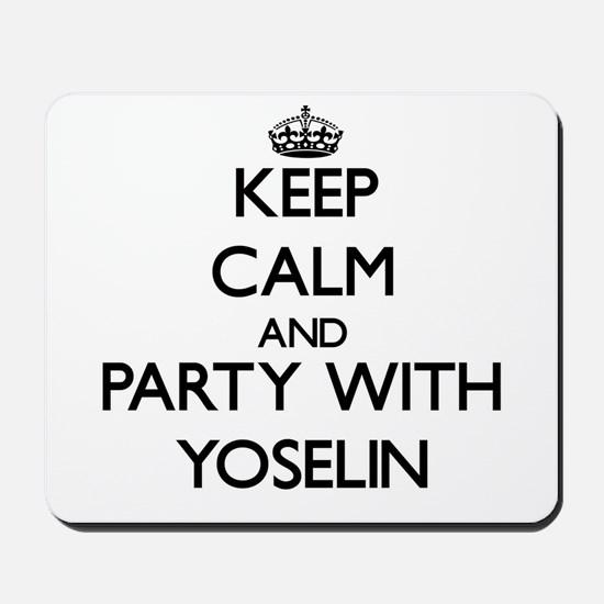 Keep Calm and Party with Yoselin Mousepad