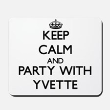 Keep Calm and Party with Yvette Mousepad