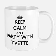 Keep Calm and Party with Yvette Mugs