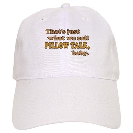 Just Pillow Talk, Baby Cap