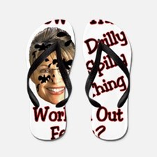 2-drilly spilly thinglg Flip Flops