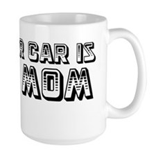my_other_car_is_your_mom Mug