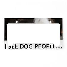 I SEE DOG PEOPLE License Plate Holder