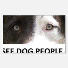 I SEE DOG PEOPLE Decal