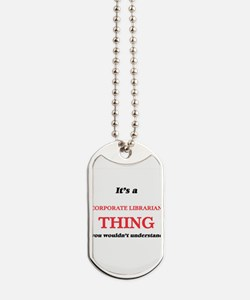 It's and Corporate Librarian thing, y Dog Tags