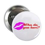 Who Do You Love Button