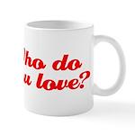 Who Do You Love Mug