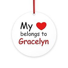My heart belongs to gracelyn Ornament (Round)