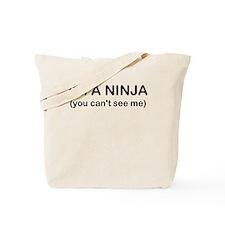 IM A NINJA YOU CANT SEE ME Tote Bag