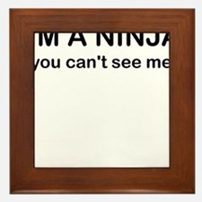 IM A NINJA YOU CANT SEE ME Framed Tile