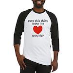 Does This Shirt Make My Heart Look Big Baseball Je