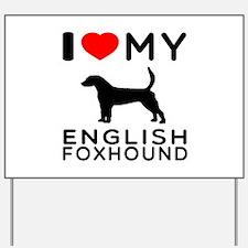 I Love My English Foxhound Yard Sign