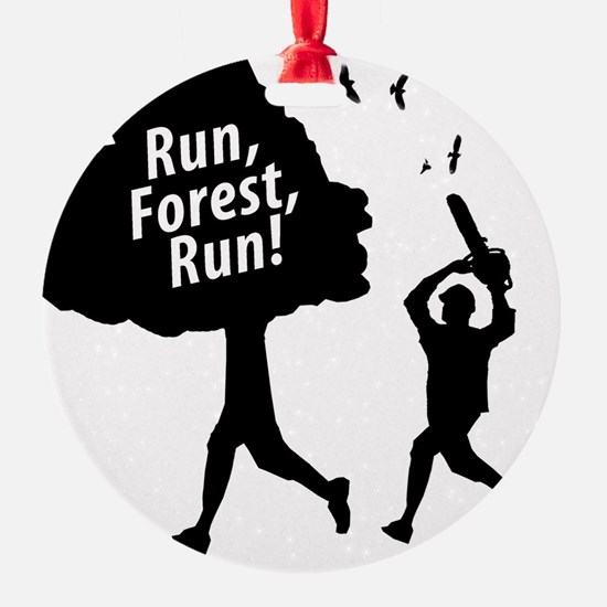 Run Forest Run Ornament