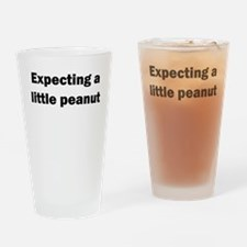 EXPECTING A LITTLE PEANUT Drinking Glass