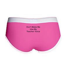 DONT MAKE ME USE MY TEACHER VOICE Women's Boy Brie