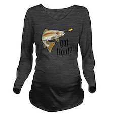 got trout 2 Long Sleeve Maternity T-Shirt