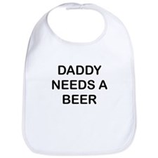 DADDY NEEDS A BEER Bib