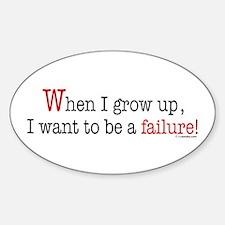... a failure Oval Decal