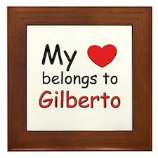 My heart belongs to gilberto Framed Tile