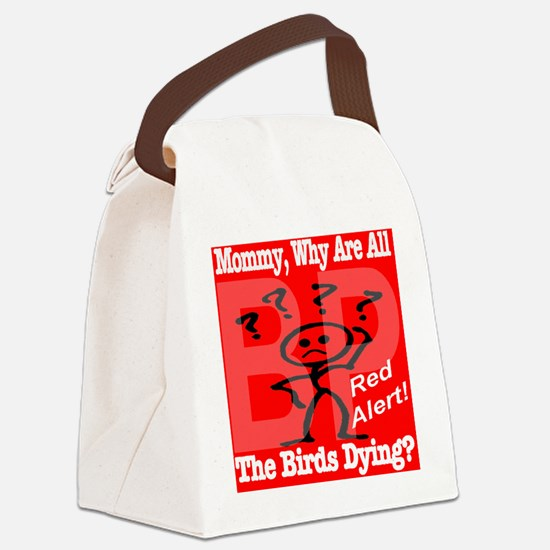 mommywhyareallthebirdsdying_redal Canvas Lunch Bag