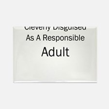 CLEVERLY DISGUISED AS A RESPONSIBLE ADULT Magnets