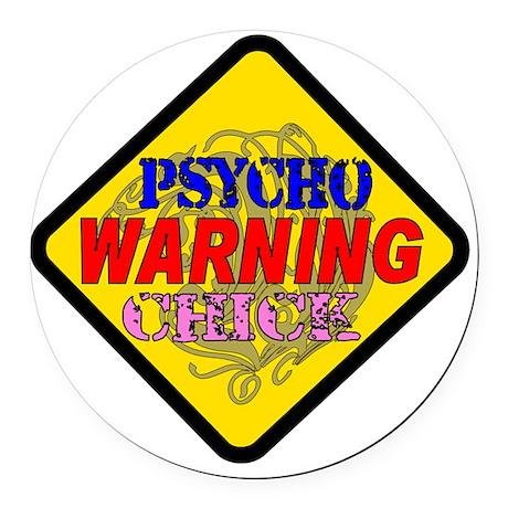 WARNING Psycho Chick 2 Round Car Magnet