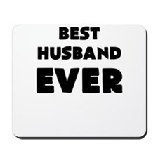 BEST HUSBAND EVER Mousepad