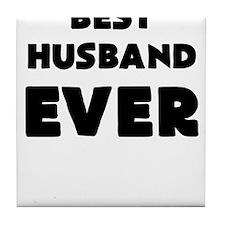 BEST HUSBAND EVER Tile Coaster