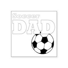 "Soccer Dad black tees Square Sticker 3"" x 3"""