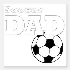"Soccer Dad black tees Square Car Magnet 3"" x 3"""