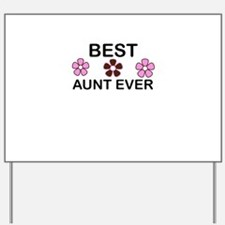 BEST AUNT EVER Yard Sign