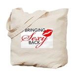 Bringing Sexy Back Tote Bag