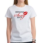 Bringing Sexy Back Women's T-Shirt