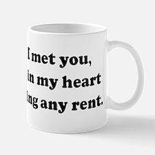 Ever since I met you, you've  Mug