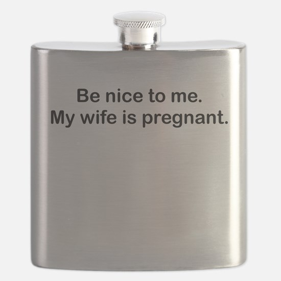 BE NICE TO ME MY WIFE IS PREGNANT Flask