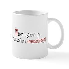 ... an overachiever Mug