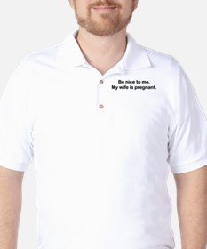 BE NICE TO ME MY WIFE IS PREGNANT Golf Shirt