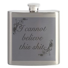 I Cannot Believe This Shit Flask