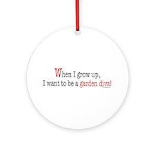 ... a garden diva Ornament (Round)