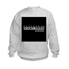 Ceramics - My Anti-Drug Sweatshirt
