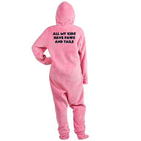 ALL MY KIDS HAVE PAWS AND TAILS Footed Pajamas