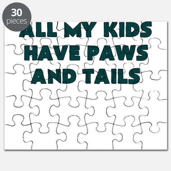 ALL MY KIDS HAVE PAWS AND TAILS Puzzle